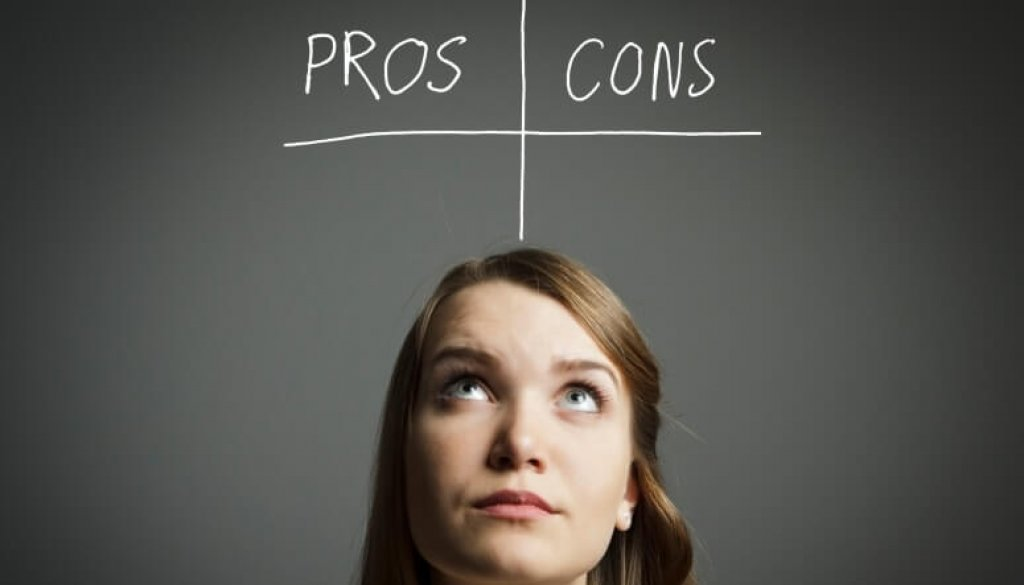 Pros and cons. Hesitation.