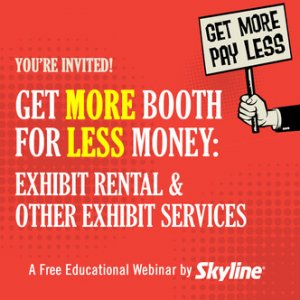 exhibit rentals, webinar, more booth, skyline entourage