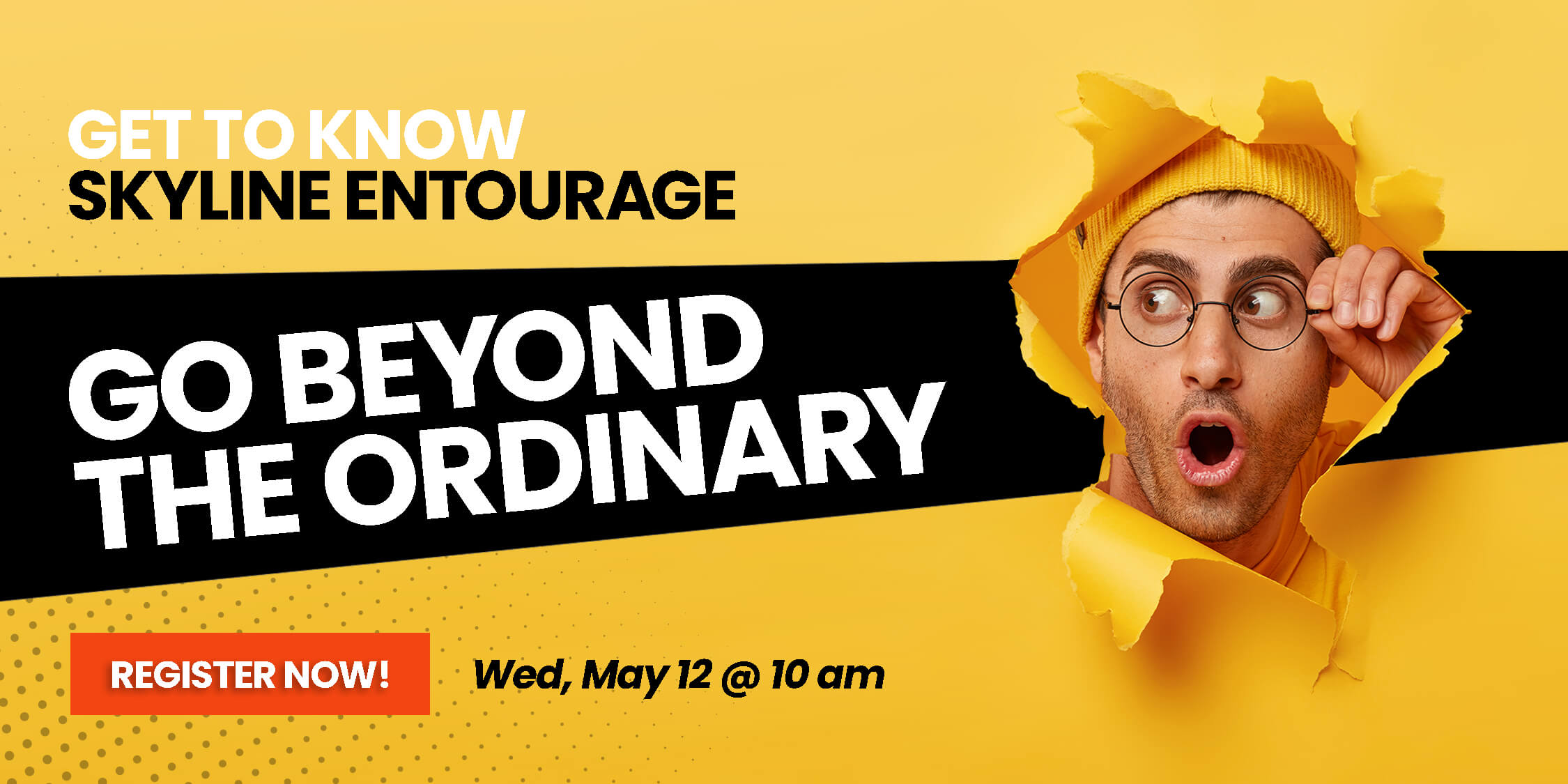 Webinar Banner, go beyond the ordinary, get to know skyline entourage